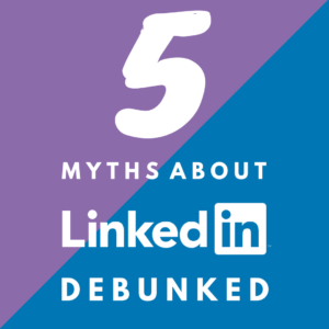 5-myths-about-linkedin-debunked-3