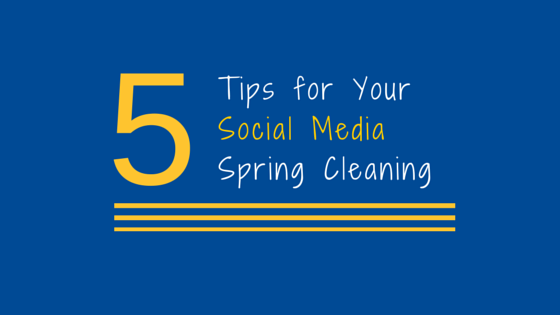 Five tips for your social media spring cleaning - Five tips for quick cleaning ...