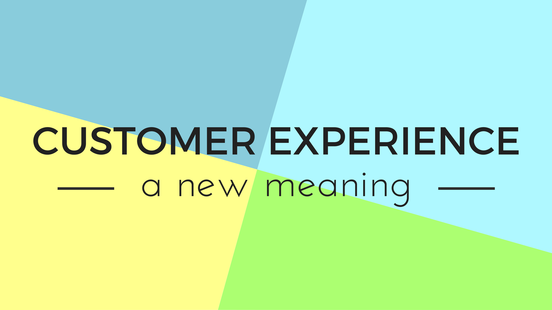 customer experience a new meaning blog