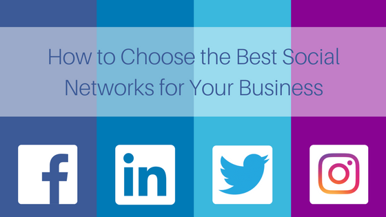 how to choose best social media networks for your business