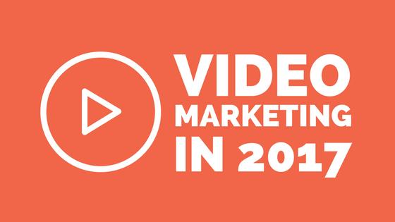 Video marketing 2017
