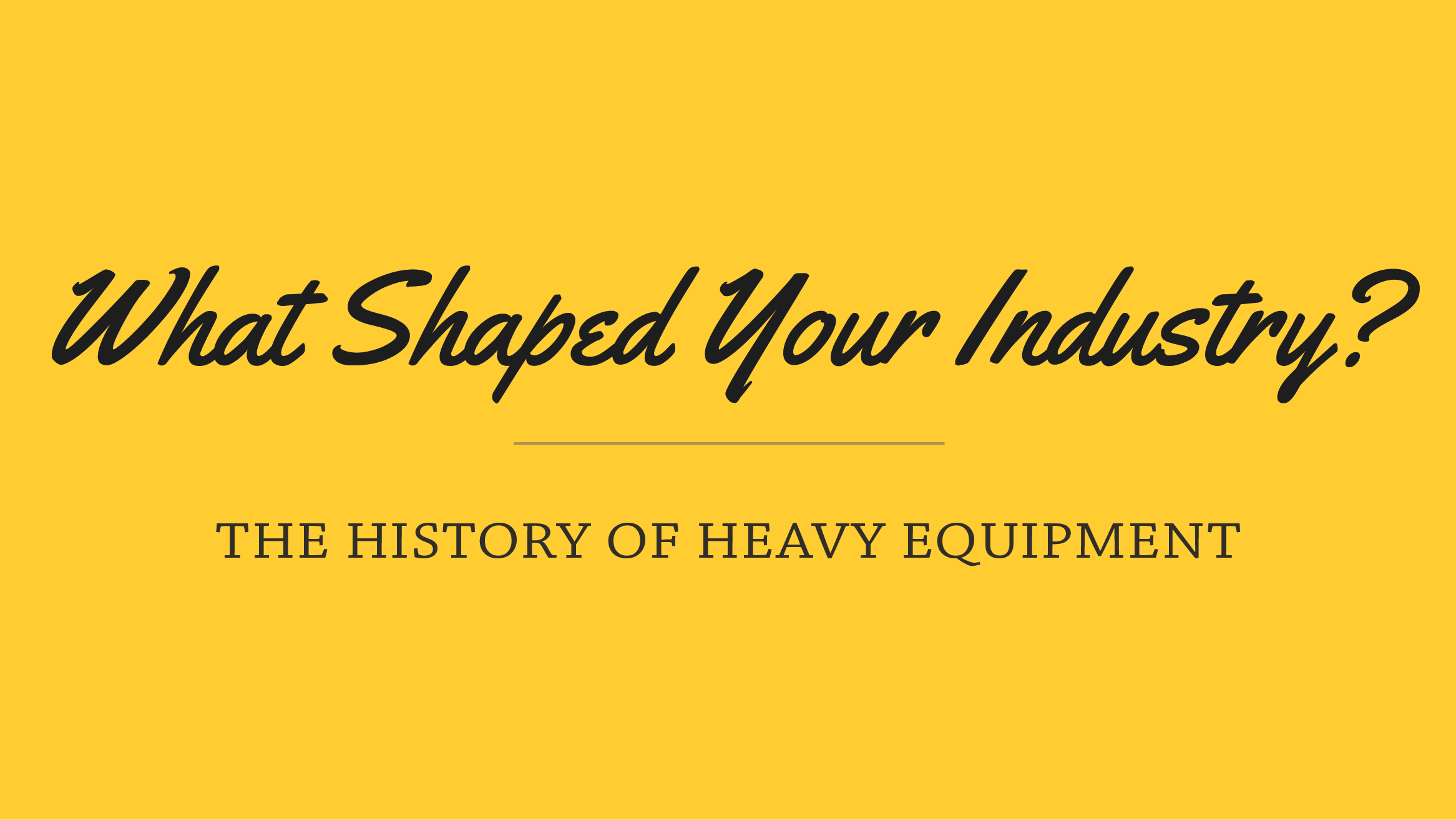 blog the history of heavy equipment