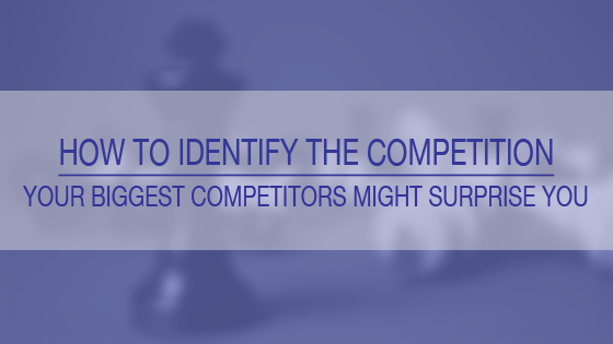Blog how to identify the competition