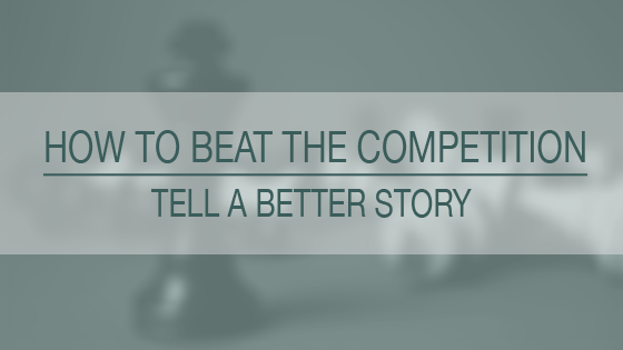 blog post how to beat the competition and tell a better story