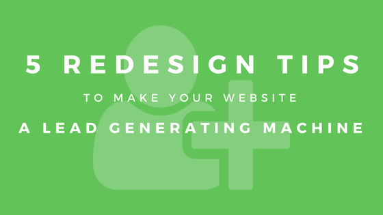 Blog redesign tips how to make your website a lead generating machine