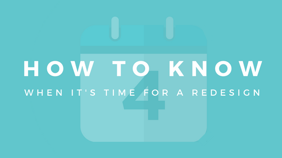 how to know when time for redesign