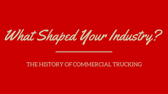 Blog Post History of Commercial Trucking What Shaped Your Industry