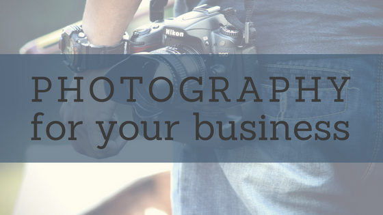 Photography For Your Business Blog Post