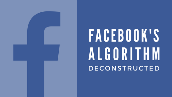 Facebook's Algorithm Deconstructed Blog Post