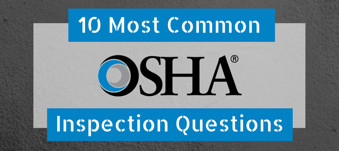 Top OSHA Inspection Questions