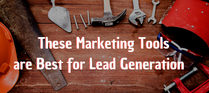 These Marketing Tools are Best for Digital Lead Generation