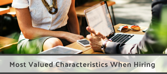 Most Valued Characteristics When Hiring