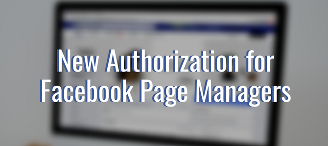 New Authorization for Facebook Page Managers