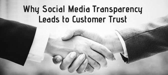 Why Social Media Transparency Leads to Customer Trust