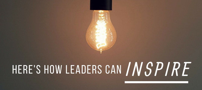 Here's How Leaders Can Inspire