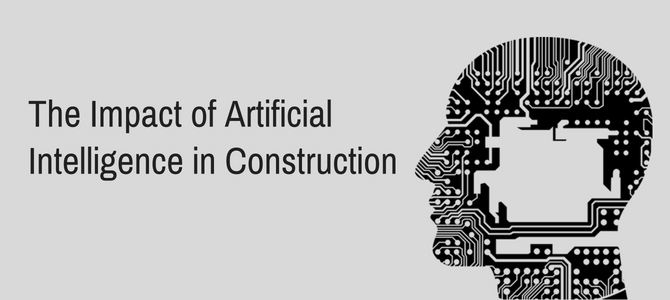 The Impact of Artificial Intelligence in Construction
