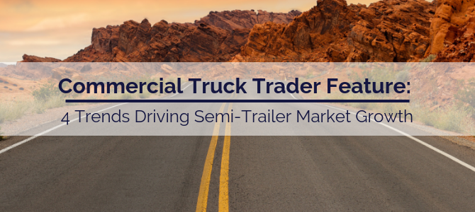 4 Trends Driving Semi-Trailer Market Growth