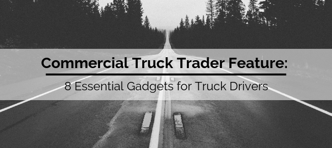 8 Essential Gadgets for Truck Drivers