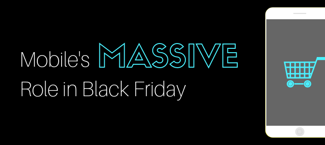 Mobile's Massive Role in Black Friday