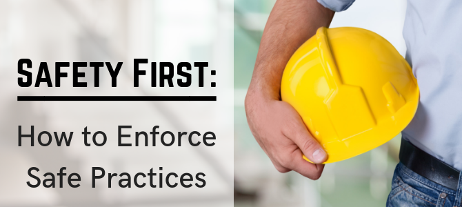 Safety First: How to Enforce Safe Practices