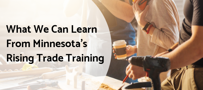 What We Can Learn From Minnesota's Rising Trade Training