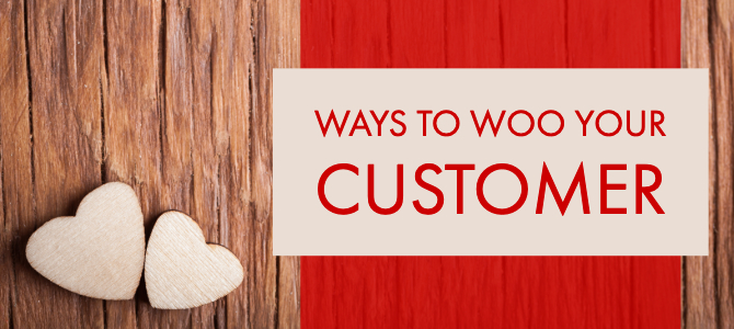 Ways to Woo Your Customer