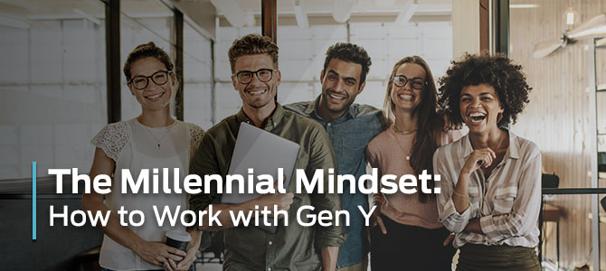 The Millennial Mindset: How to Work with Gen Y