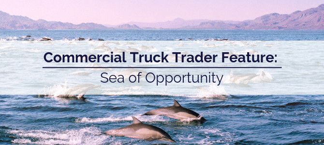 Commercial Truck Trader Feature: Sea of Opportunity