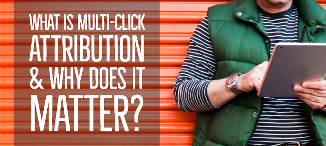 What is Multi-Click Attribution & Why Does it Matter?