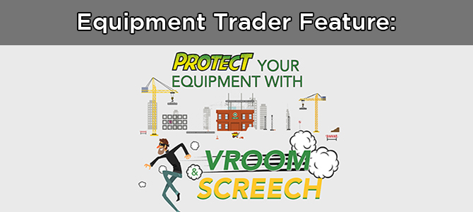 Equipment Trader Feature: Protect Your Equipment with VROOM & SCREECH